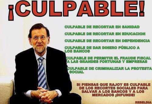Mariano Rajoy, líder del partido culpable de los recortes y daños de los últimos cuatro años.